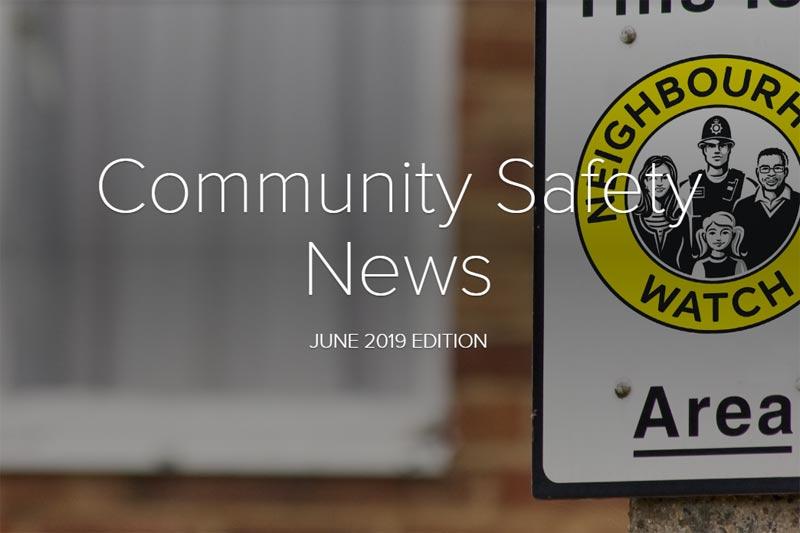 Community Safety Newsletter June 2019