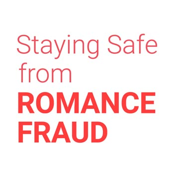 Staying Safe from Romance Fraud